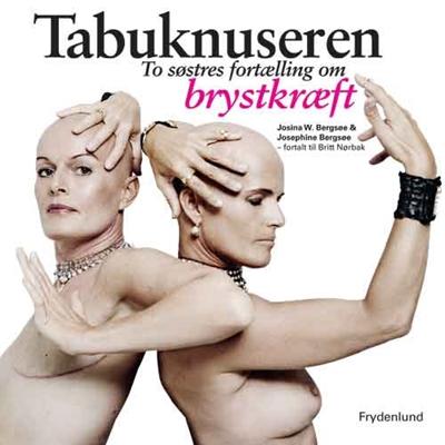 Tabuknuseren Josephine Bergsøe – fortalt til Britt Nørbak, Josina Bergsøe 9788771180107