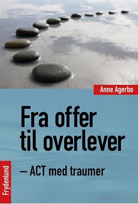 Fra offer til overlever Anne Agerbo 9788771187618