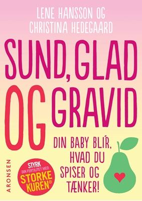 Sund, glad og gravid Christina Hedegaard, Lene Hansson 9788793338340