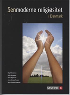 Senmoderne religiøsitet i Danmark Birgit Andersen 9788761613493
