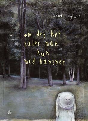 Om det her taler man kun med kaniner Anna Höglund 9788771511574