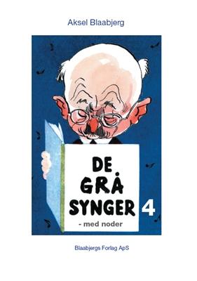 De grå synger 4 Aksel Blaabjerg 9788799416585