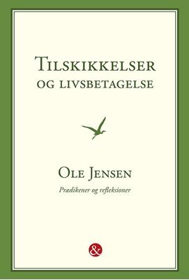 Tilskikkelser og livsbetagelse Ole Jensen 9788771512618