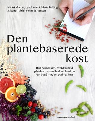 Den plantebaserede kost Maria Felding, Tobias Schmidt Hansen 9788793430211
