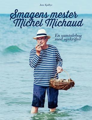 Smagens mester – Michel Michaud Jane Kjølbye 9788793430136
