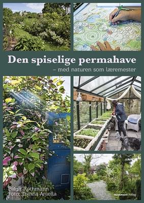 Den spiselige permahave Birgit Rothmann, Thinna Aniella Michelsen 9788793430785