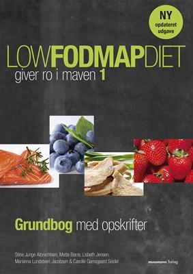 Low FODMAP diet 1 Stine Junge Albrechtsen, Mette Borre, Lisbeth Jensen, Marianna Lundsteen Jacobsen, Cæcilie Gamsgaard Seidel 9788793314528