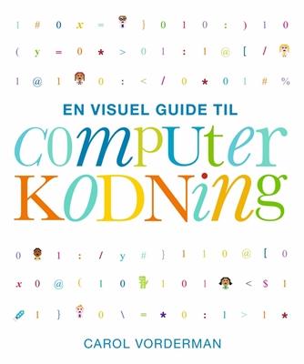 En visuel guide til computerkodning Carol Vorderman 9788771068016