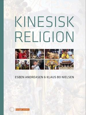 Kinesisk religion Klaus Bo Nielsen, Esben Andreasen 9788791668395