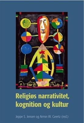 Religiøs narrativitet, kognition og kultur Sinding Jensen, Geertz et. al. 9788791668203