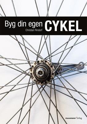 Byg din egen cykel Christian Rindorf 9788793314542