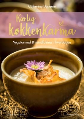 Kærlig køkkenkarma Pia Brixved, Catherine Daverne 9788793575028