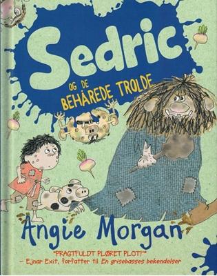 Sedric og de behårede trolde Angie Morgan 9788762724464