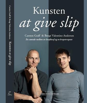 Kunsten at give slip Carsten Graff, Bengt Valentino Andersen 9788799403417