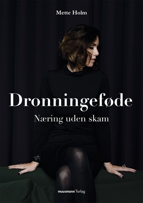 Dronningeføde Mette Holm 9788793575035