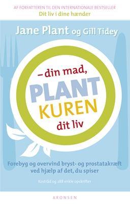 Plantkuren - din mad, dit liv Gill Tidey, Jane Plant 9788799238521