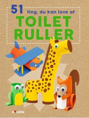 51 ting, du kan lave med toiletruller  9788771068689