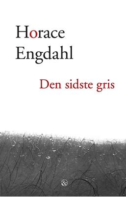 Den sidste gris Horace Engdahl 9788771511826