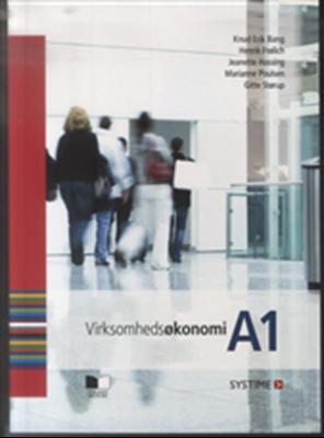 Virksomhedsøkonomi A1 Marianne Poulsen, Henrik Frølich, Gitte Størup, Jeanette Hassing, Knud Erik Bang 9788761626097