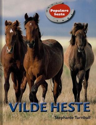 POPULÆRE HESTE: Vilde heste Stephanie Turnbull 9788762726239