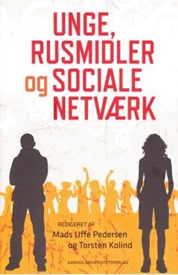 Unge rusmidler og social netværk Torsten Kolind, Mads Uffe Pedersen 9788779346116