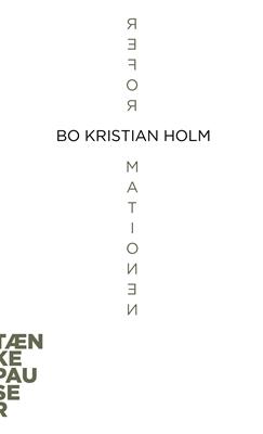 Reformationen Bo Kristian Holm 9788771842340