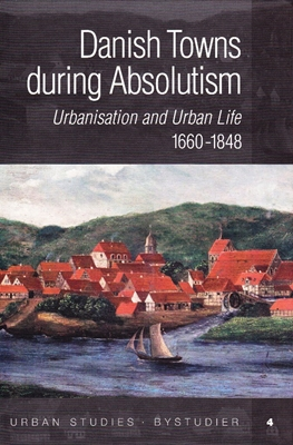 Danish Towns during Absolutism  9788779341524