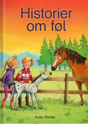 Historier om føl Katja Reider 9788762725201