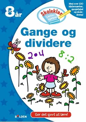 Skoleklar Lektiehjælper: Gange og dividere  9788771065688