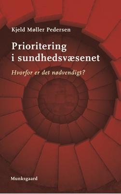 Prioritering i sundhedsvæsenet Kjeld Møller Pedersen 9788762816367