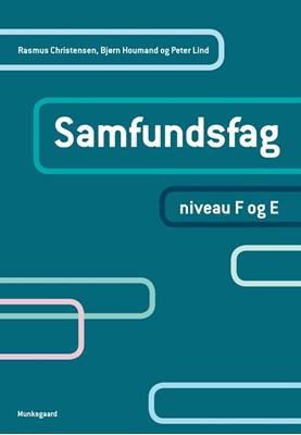 Samfundsfag. Niveau F og E Peter Lind, Rasmus Christensen 9788762816510