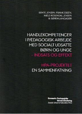 Handlekompetencer i pædagogisk arbejde med socialt udsatte børn og unge Bente Jensen 9788776843144