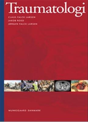 Traumatologi Jørgen Falck Larsen, Jakob Roed, Claus Falck Larsen 9788762806016