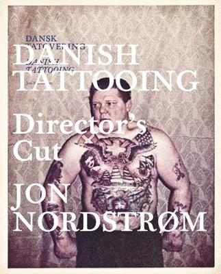 Danish Tattooing Directors Cut Jon Nordstrøm 9788799315093