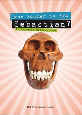 Hvor kommer du fra, Sebastian? Christoffer Boserup Skov 9788792240200
