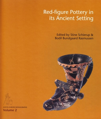 Red-figure Pottery in its Ancient Setting  9788771240511