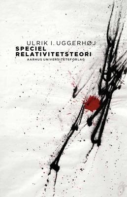 Speciel Relativitetsteori Ulrik I. Uggerhøj 9788771249842