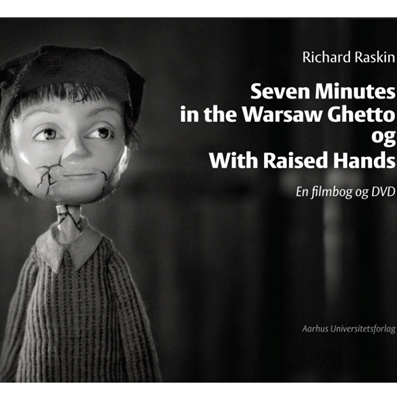 Seven Minutes in the Warsaw Ghetto og With Raised Hands Richard Raskin 9788771241235
