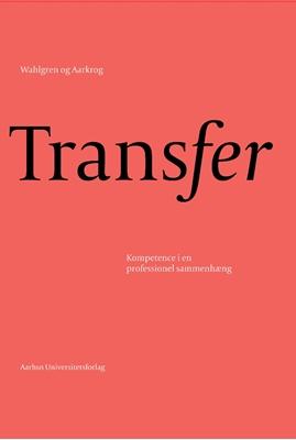 Transfer Bjarne Wahlgren. Vibe Aarkrog 9788771240139