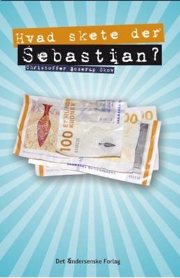 Hvad skete der, Sebastian? Christoffer Boserup Skov 9788792240101