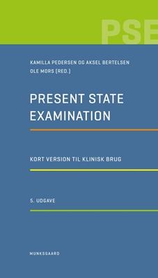 Present State Examination Aksel Bertelsen, Kamilla Pedersen 9788762818118