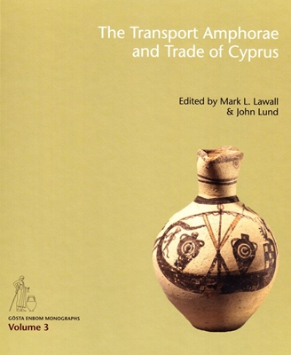 The Transport Amphorae and Trade of Cyprus  9788771242133