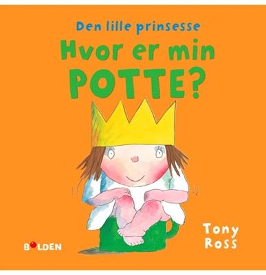 Den lille prinsesse: Hvor er min potte? Tony Ross 9788772050089