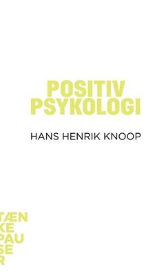 Positiv psykologi Hans Henrik Knoop 9788771241884