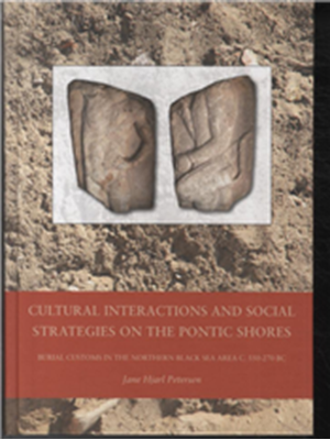 Cultural Interactions and Social Strategies on the Pontic Shores Jane Hjarls Petersen 9788779345201