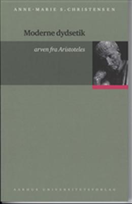 Moderne dydsetik Anne-Marie S. Christensen 9788779343689