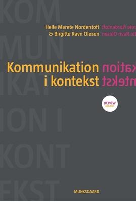 Kommunikation i kontekst Birgitte Ravn Olesen, Helle Merete Nordentoft 9788762811553
