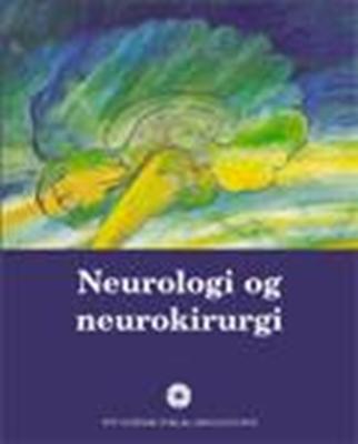 Neurologi og neurokirurgi Vibeke Olsen 9788717069329