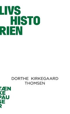Livshistorien Dorthe Kirkegaard Thomsen 9788771240733