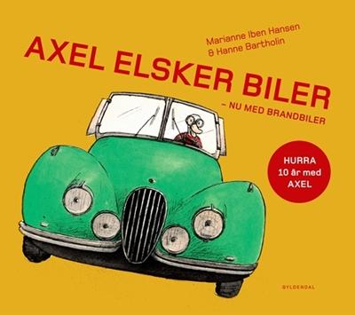 Axel elsker biler Hanne Bartholin, Marianne Iben Hansen 9788702224221